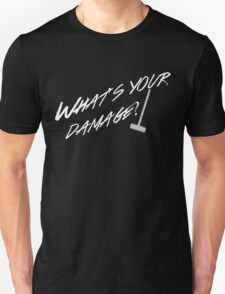 What's Your Damage-White Unisex T-Shirt