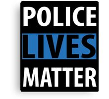POLICE LIVES MATTER Canvas Print