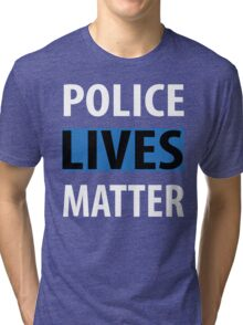 POLICE LIVES MATTER Tri-blend T-Shirt