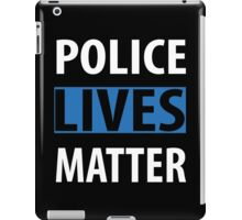 POLICE LIVES MATTER iPad Case/Skin