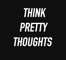 Think Pretty Thoughts (White) - Hipster/Funny/Trendy Meme Pullover