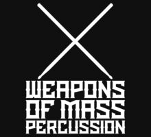 Weapons of Mass Percussion - Metal Drummer T Shirt T-Shirt