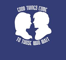 Good Things Come to Those Who Wait Unisex T-Shirt
