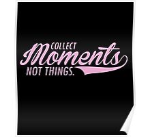 Collect Moments not Things #9100195 Poster