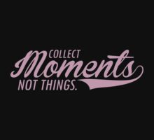 Collect Moments not Things #9100195 T-Shirt