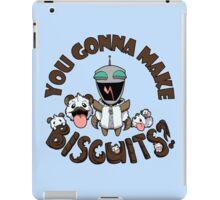You Gonna Make Biscuits?! iPad Case/Skin