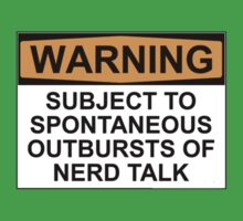 WARNING: SUBJECT TO SPONTANEOUS OUTBURSTS OF NERD TALK Kids Tee