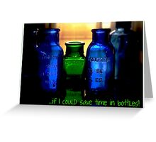 Time in Bottles! Greeting Card