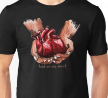Hold on My Heart Unisex T-Shirt