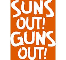 Suns Out Guns Out shirt, tank top and more Photographic Print