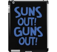 Suns Out Guns Out tank, t-shirt and more iPad Case/Skin