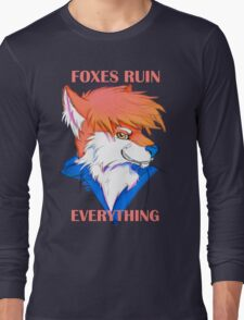 Foxes Ruin Everything Long Sleeve T-Shirt