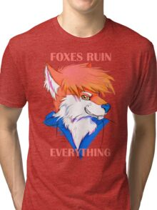 Foxes Ruin Everything Tri-blend T-Shirt