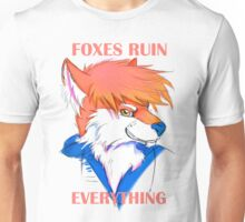 Foxes Ruin Everything Unisex T-Shirt