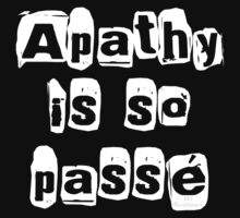 """ Apathy Is So Passé "" Dark Tshirt Version One Piece - Short Sleeve"