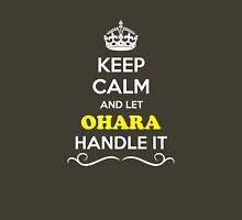 Keep Calm and Let OHARA Handle it T-Shirt