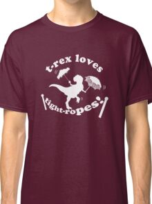 T-Rex Loves Tightropes! Classic T-Shirt