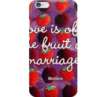 Love is often the fruit of marriage iPhone Case/Skin