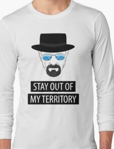 Breaking Bad - Stay out of my territory Long Sleeve T-Shirt