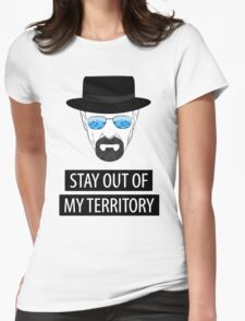 Breaking Bad - Stay out of my territory Womens Fitted T-Shirt