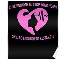 CUTE ENOUGH TO STOP YOUR HEART SKILLED ENOUGH TO RESTART IT. Poster