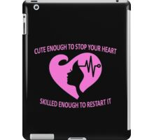 CUTE ENOUGH TO STOP YOUR HEART SKILLED ENOUGH TO RESTART IT. iPad Case/Skin