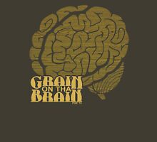 Grain on tha Brain Unisex T-Shirt