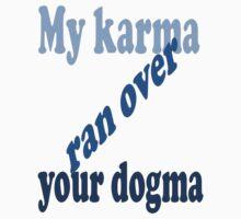 My Karma Ran Over Your Dogma One Piece - Short Sleeve