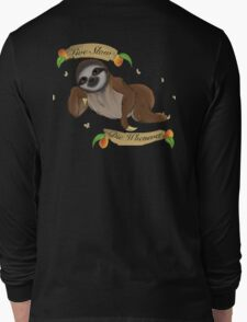 The Motto of the Sloth Long Sleeve T-Shirt