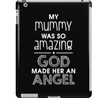 My Mummy was so amazing. God made her an Angel #9100216 iPad Case/Skin
