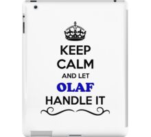 Keep Calm and Let OLAF Handle it iPad Case/Skin