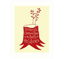 Strong Communities Are the Roots of Resilience Art Print