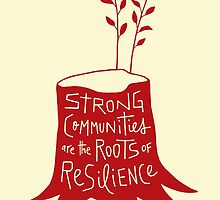 Strong Communities Are the Roots of Resilience by Micah Bazant