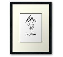 I like your hair. Framed Print