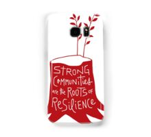 Strong Communities Are the Roots of Resilience Samsung Galaxy Case/Skin