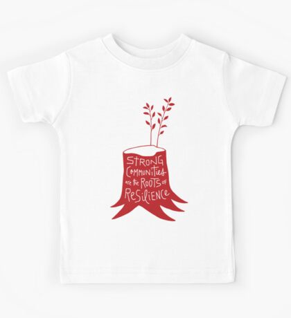 Strong Communities Are the Roots of Resilience Kids Tee