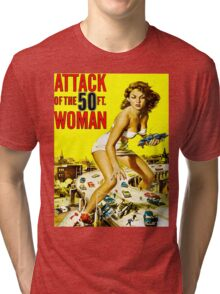 Attack of the 50 Foot Woman Tri-blend T-Shirt
