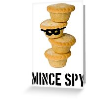 Mince Spy Greeting Card