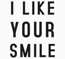 I LIKE YOUR SMILE