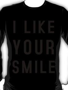 I LIKE YOUR SMILE T-Shirt