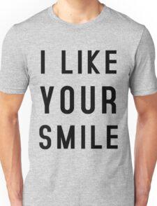 I LIKE YOUR SMILE Unisex T-Shirt