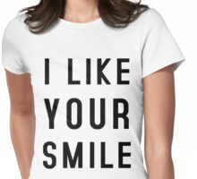 I LIKE YOUR SMILE Womens Fitted T-Shirt