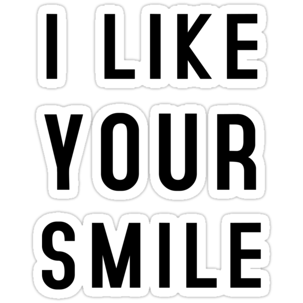 I LIKE YOUR SMILE by TheLoveShop