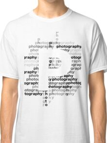 Photography text_06 Classic T-Shirt