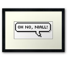 OH NO, NIALL! Framed Print