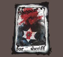 Thompson for Sheriff by Charlie Reds