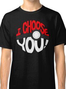 pokemon i choose you! Classic T-Shirt
