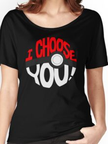 pokemon i choose you! Women's Relaxed Fit T-Shirt