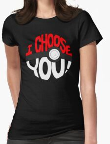 pokemon i choose you! Womens Fitted T-Shirt
