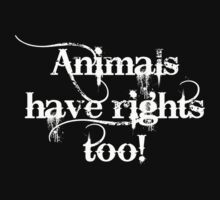 Animals have rights too! by Robyn Maynard